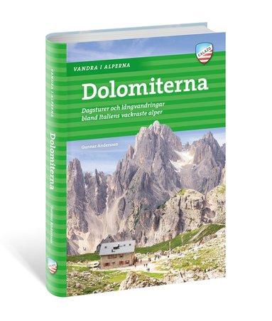 bokomslag Vandra i Alperna : Dolomiterna - dagsturer och långvandringar i ett av världens vackraste bergsområden