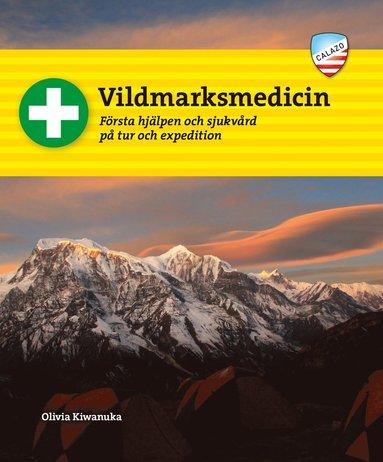bokomslag Vildmarksmedicin : första hjälpen och sjukvård på tur och expedition