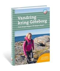 bokomslag Vandring kring Göteborg : vandringsturer, löprundor och barnvagnspromenader med naturupplevelsen i fokus