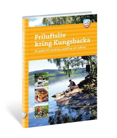 bokomslag Friluftsliv kring Kungsbacka : en guide till vandring, paddling och cykling