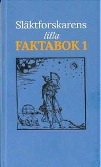 bokomslag Släktforskarens Lilla Faktabok 1