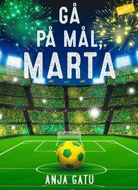 bokomslag Gå på mål, Marta!