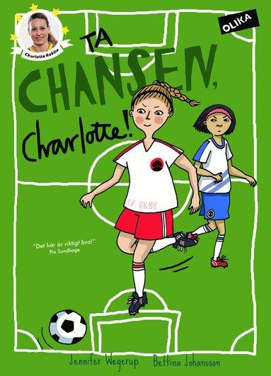 bokomslag Ta chansen, Charlotte!