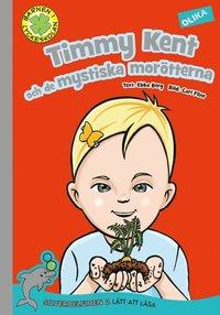 bokomslag Timmy Kent och de mystiska morötterna