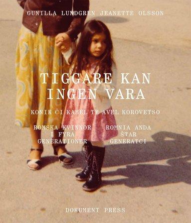 bokomslag Tiggare kan ingen vara: Romska kvinnor i fyra generationer