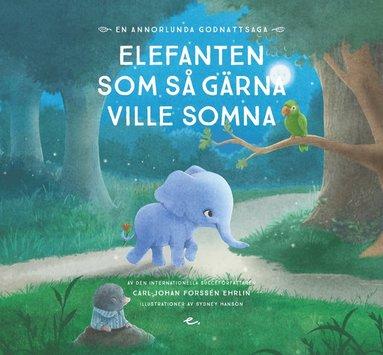 bokomslag Elefanten som så gärna ville somna : en annorlunda godnattsaga