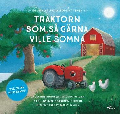 bokomslag Traktorn som så gärna ville somna : en annorlunda godnattsaga