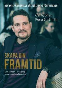 bokomslag Skapa din framtid : En handbok i ledarskap och personlig utveckling