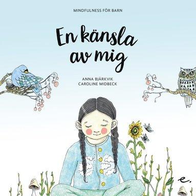 bokomslag En känsla av mig : mindfulness för barn
