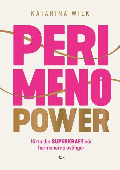 bokomslag Perimenopower : hitta din superkraft när hormonerna svänger