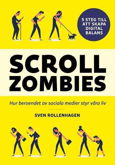 bokomslag Scrollzombies : hur beroendet av sociala medier styr våra liv