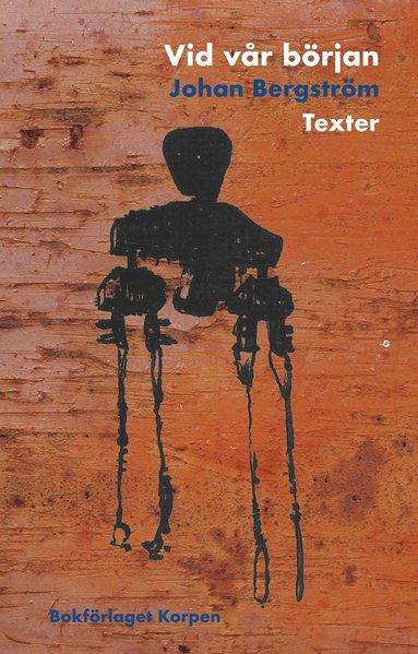 bokomslag Vid vår början : Texter