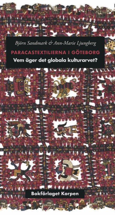 bokomslag Paracastextilierna i Göteborg : vem äger det globala kulturarvet?