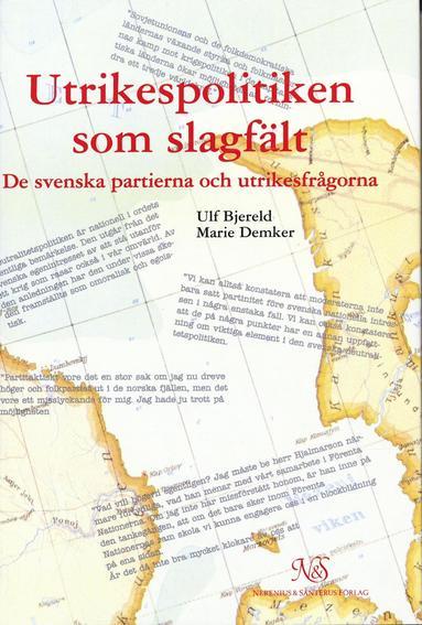 bokomslag Utrikespolitiken som slagfält - De svenska partierna och utrikesfrågorna