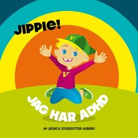 bokomslag Jippie! Jag har ADHD.