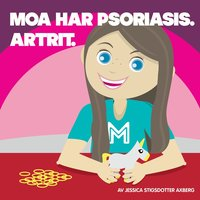 bokomslag Moa har Psoriasis. Artrit.