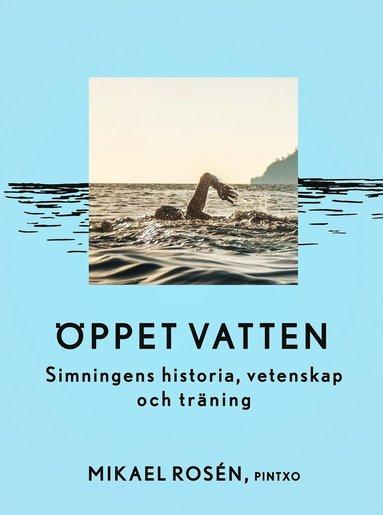 bokomslag Öppet vatten : Simning i hav, sjö och ström