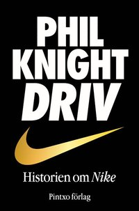 bokomslag Driv : historien om Nike