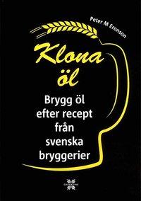 bokomslag Klona öl : brygg öl efter recept från svenska bryggerier