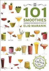 bokomslag 101 Smoothies : underbara fruktdrinkar att njuta av!