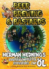 bokomslag Herman Hedning. Beer, Brewing & Bastards - Herman Hednings brutalkompletta seriebibel om öl