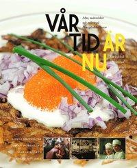 bokomslag Vår tid är nu : mat, människor och möten på Djurgårdskällaren 1945-1950