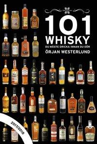 bokomslag 101 Whisky du måste dricka innan du dör : 2017/2018