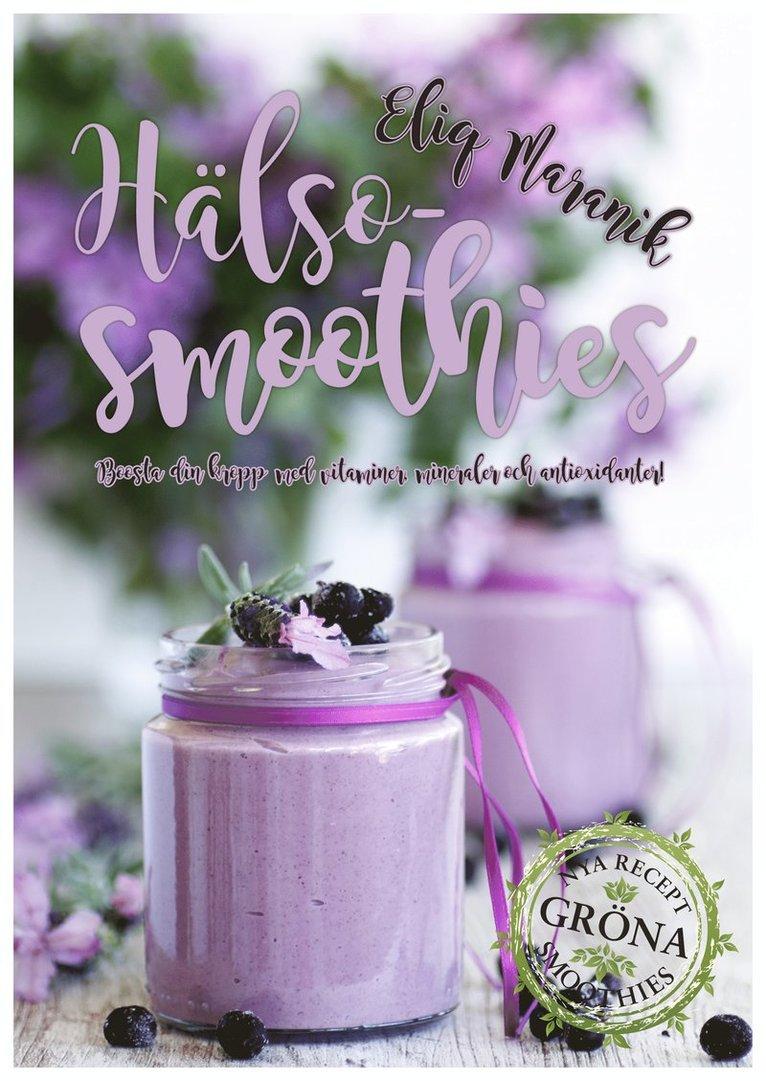 Hälso-smoothies : boosta med vitaminer, mineraler och antioxidanter 1
