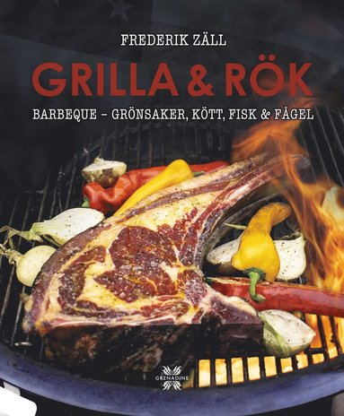 bokomslag Grilla & Rök : barbeque - grönsaker, kött, fisk & fågel