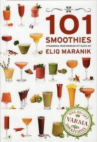 bokomslag 101 Smoothies - underbara fruktdrinkar att njuta av
