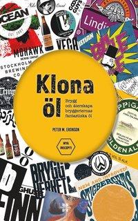bokomslag Klona öl - 40 olika recept från mindre och större bryggerier