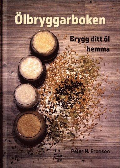 bokomslag Ölbryggarboken : brygg ditt öl hemma