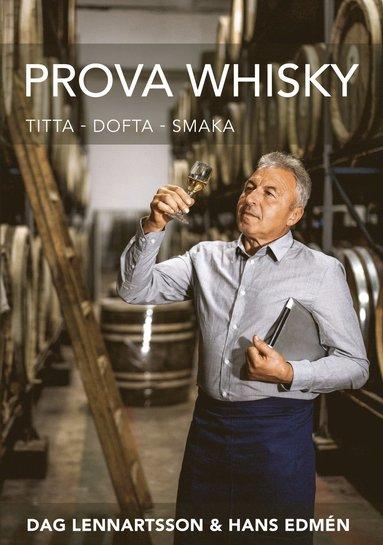bokomslag Prova Whisky : titta, dofta, smaka