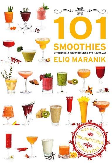 bokomslag 101 Smoothies vitaminrika fruktdrinkar att njuta av!