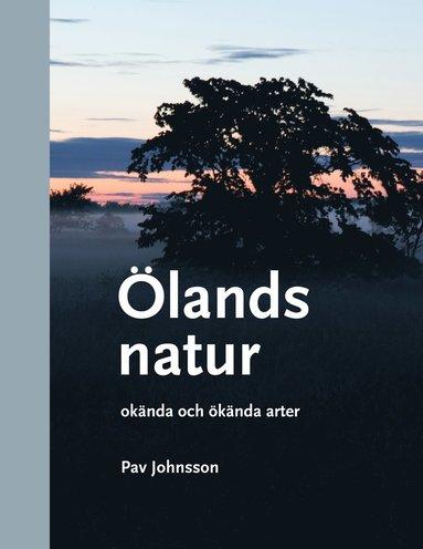 bokomslag Ölands natur : okända och ökända arter