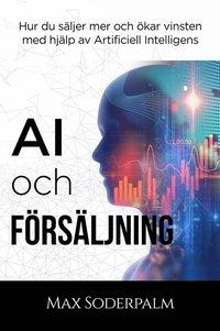 bokomslag AI och Försäljning - Hur du säljer mer och ökar vinsten med hjälp av artificiell intelligens