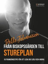 bokomslag Från Biskopsgården till Stureplan - 16 framgångstips för att leda dig själv och andra