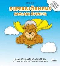bokomslag Superbjörnens Samlade Äventyr - Alla inspirerande berättelser om Tryggve Superbjörn samlade i en bok