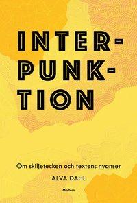 bokomslag Interpunktion : om skiljetecken och textens nyanser