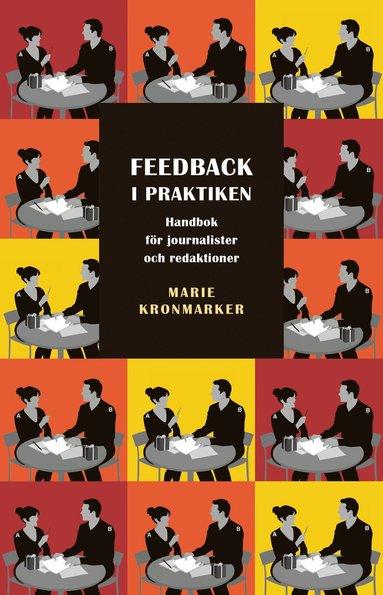 bokomslag Feedback i praktiken. Handbok för journalister och redaktioner