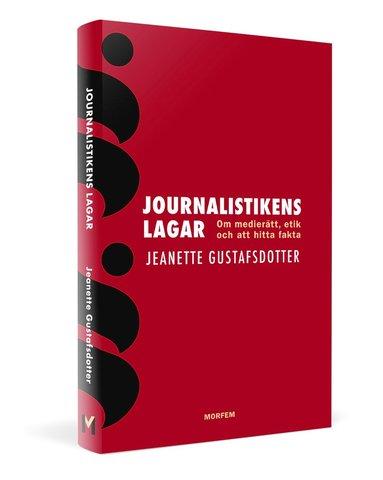 bokomslag Journalistikens lagar : om medierätt, etik och att hitta fakta