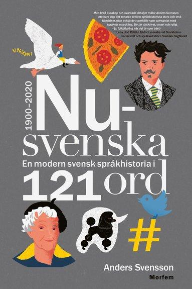 bokomslag Nusvenska : en modern svensk språkhistoria i 121 ord - 1900-2020
