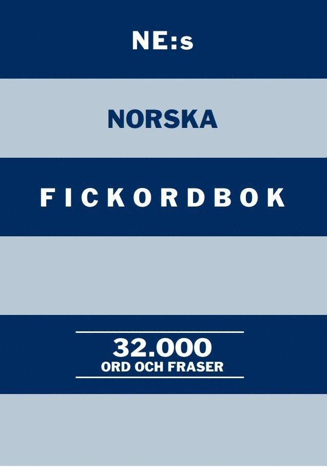 NE:s norska fickordbok : Norsk-svensk Svens-norsk 32000 ord och fraser 1