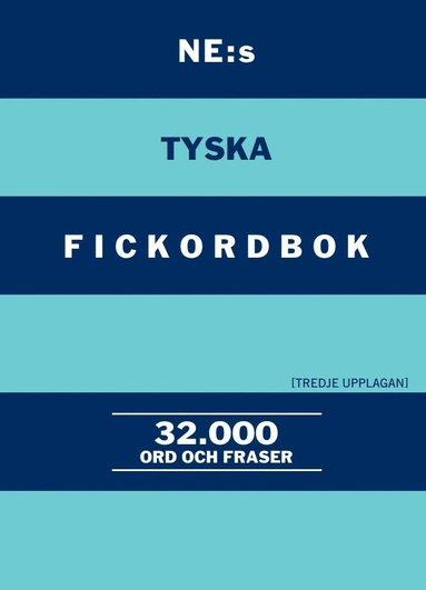 bokomslag NE:s tyska fickordbok : Tysk-svensk Svensk-tysk 32000 ord och fraser