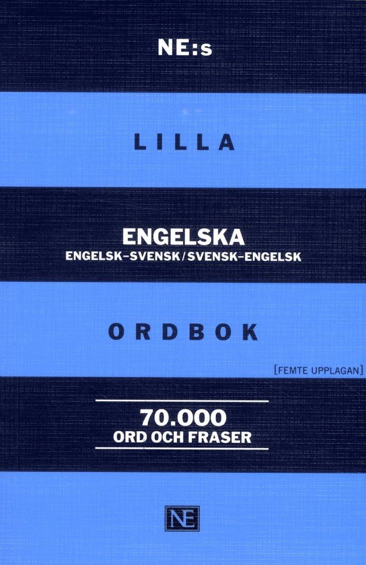 NE:s lilla engelska ordbok Engelsk-svensk/svensk-engelsk 70 000 ord och fraser 1