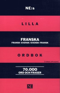 bokomslag NE:s lilla franska ordbok : fransk-svensk/svensk-fransk 70 000 ord och fraser