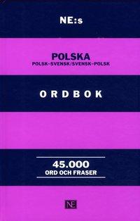 bokomslag NE:s polska ordbok : polsk-svensk / svensk-polsk 45000 ord och fraser