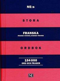 bokomslag NE:s stora franska ordbok : Fransk-svensk/Svensk-fransk 154 000 ord och fra