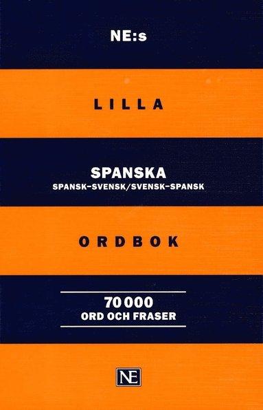bokomslag NE:s lilla spanska ordbok: Spansk-svensk/Svensk-spansk 70 000 ord och frase