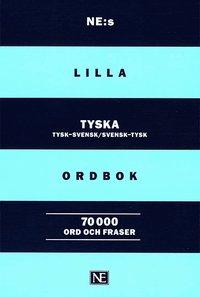 bokomslag NE:s lilla tyska ordbok : Tysk-svensk Svensk-tysk 70000 ord och fraser